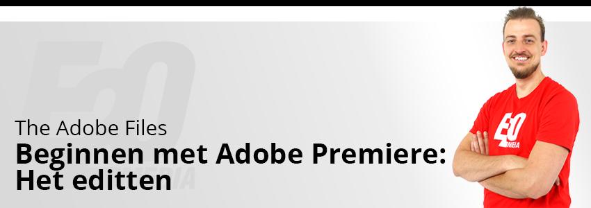 Editten met Adobe Premiere